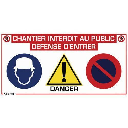 PANNEAU DE SIGNALISATION DE CHANTIER MULTI-INFORMATIONS - CHANTIER INTERDIT AU PUBLIC - RIGIDE