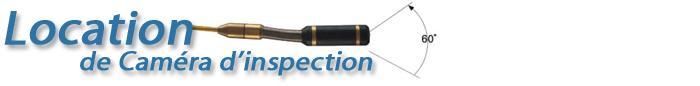 Location de caméra d'inspection