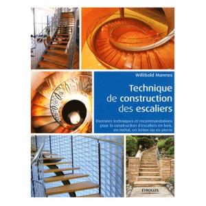 Technique de construction des escaliers de willibald mannes comparer les prix - Construction des escaliers ...