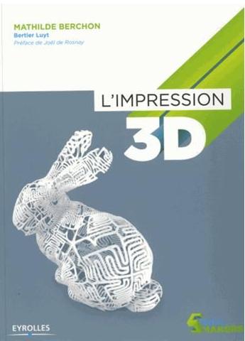 L'IMPRESSION 3D - EYROLLES