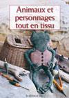 ANIMAUX ET PERSONNAGES TOUT EN TISSU - RéF : SLIV141