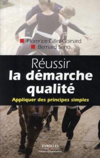 REUSSIR LA DEMARCHE QUALITE. APPLIQUER DES PRINCIPES SIMPLES