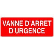 Panneau de signalisation - vanne d'arret d'urgence