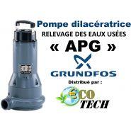 GRUNDFOS SÉRIE APG -  POMPE DE RELEVAGE DILACÉRATRICE EAUX USÉES