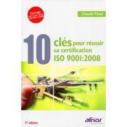 LIVRE : 10 CLÉS POUR RÉUSSIR SA CERTIFICATION ISO 9001 : 2008