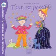 CONTE POUR ENFANTS - TOUT EST POSSIBLE - RéF ISBN : 2 - 915125 - 04 - X